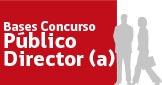 Bases de Concurso Público Director (a)